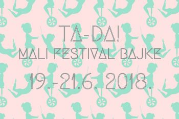 TA-DA! Mali Festival Bajke - od 19. do 21. lipnja u Orebiću