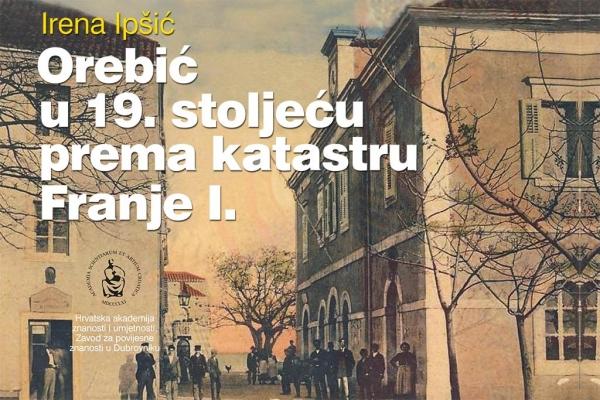 Predstavljanje knjige 'Orebić u 19. stoljeću prema katastru Franje 1.'