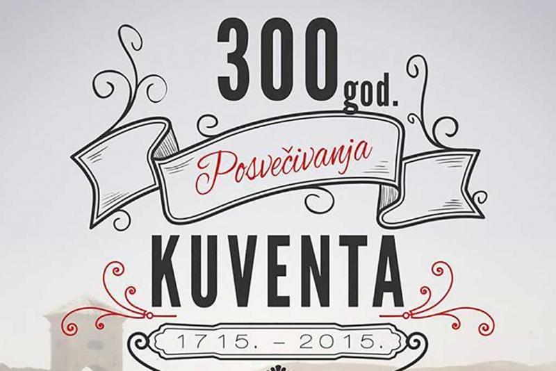 Obilježavanje 300 godina posvećivanja Kuventa